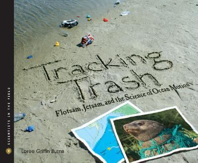 Tracking Trash Flotsam, Jetsam, And the Science of Ocean Motion