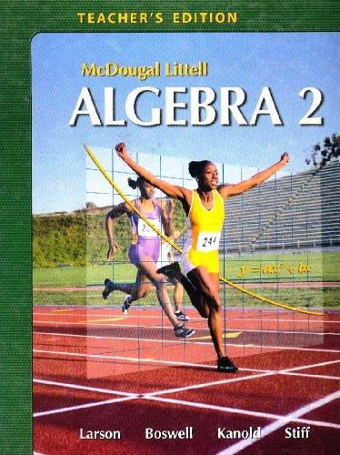 Holt McDougal Larson Algebra 2: Teacher's Edition 2007