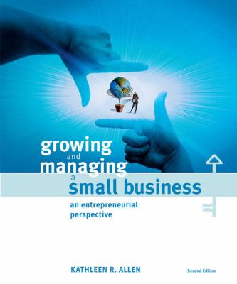 Growing And Managing a Small Business An Entrepreneurial Perspective