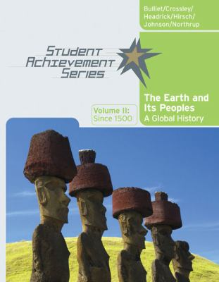 Volume II: Since 1500: Volume of ... Bulliet-Student Achievement Series: The Earth and Its Peoples