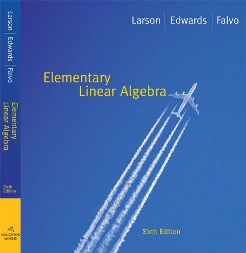 Student Solutions Manual for Larson/Flavo's Elementary Linear Algebra, 6th