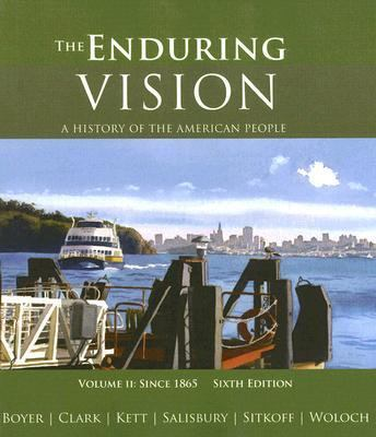 The Enduring Vision: A History of the American People : Since 1865 (Vol. II)