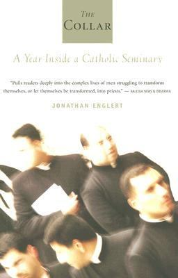 Collar A Year of Striving and Faith Inside a Catholic Seminary
