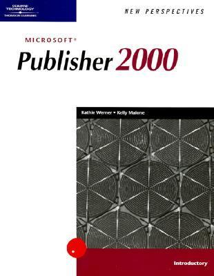 New Perspectives on Microsoft Publisher 2000 -- Introductory