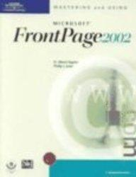 Mastering and Using Microsoft FrontPage 2002: Comprehensive Course