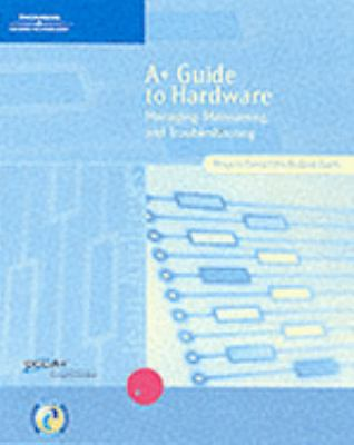 A+ Guide to Hardware Managing, Maintaining, and Troubleshooting