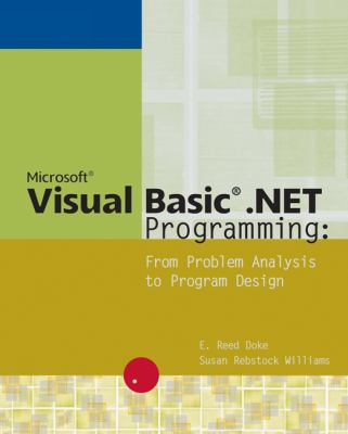 Microsoft Visual Basic .NET Programming: From Problem Analysis to Program Design