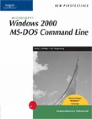 New Perspectives on Microsoft Windows 2000 MS-DOS Command Line Comprehensive Enhanced