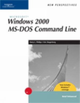 New Perspectives on Microsoft Windows 2000 MS-DOS Command Line  Brief Enhanced