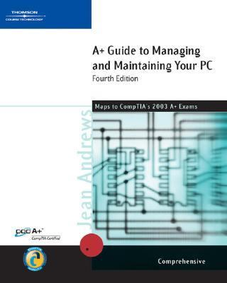 A+ Guide to Managing and Maintaining Your PC, Comprehensive