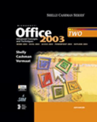 Microsoft Office 2003 Advanced Concepts and Techniques Course Two