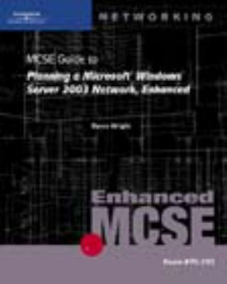 MCSE Guide To Planning A Microsoft Windows Server 2003 Network, Enhanced Exam #70-293