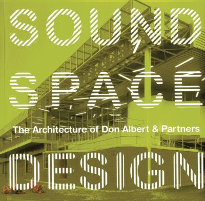 Sound, Space, Design: The Architecture of Don Albert & Partners