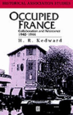 Occupied France Collaboration and Resistance, 1940-1944