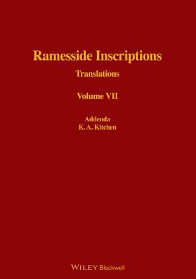 Ramesside Inscriptions, Addenda to I - VI: Translated and Annotated, Translations (Ramesside Inscriptions Translations) (Volume VII)