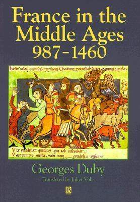 France in the Middle Ages 987-1460  From Hugh Capet to Joan of Arc