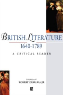 British Literature 1640-1789 A Critical Reader