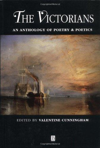 The Victorians: An Anthology Of Poetry and Poetics (Blackwell Anthologies)