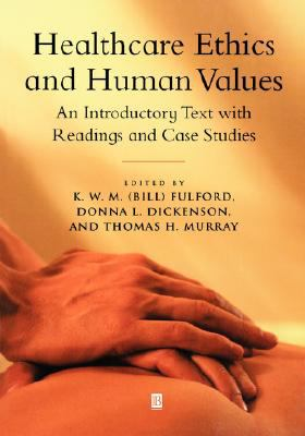 Healthcare Ethics and Human Values An Introductory Text With Readings and Case Studies