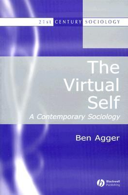 Virtual Self A Contemporary Sociology