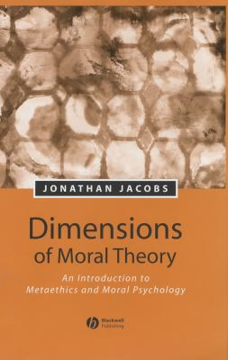 Dimensions of Moral Theory An Introduction to Metaethics and Moral Psychology