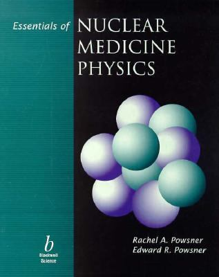 Essentials of Nuclear Medicine Physics