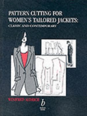 Pattern Cutting for Women's Tailored Jackets Classic and Contemporary