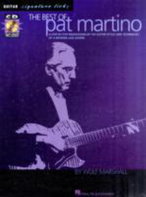 Best of Pat Martino A Step-by-step Breakdown of the Guitar Styles And Techniques of a Modern Jazz Legend