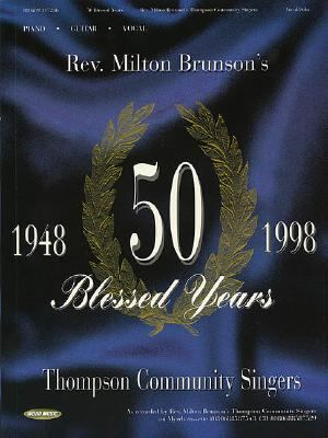 Rev. Milton Brunson's Thomas Community Singers - 50 Blessed Years