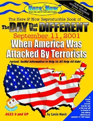 Here & Now Reproducible Book of the Day That Was Different September 11, 2001, When America Was Attacked by Terrorists
