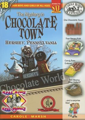The Mystery in Chocolate Town Hershey, Pennsylvania