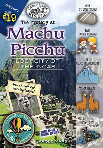 The Mystery at Machu Picchu (Lost City of the Incas, Peru) (19) (Around the World In 80 Mysteries)