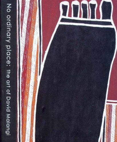 No Ordinary Place: The Art of David Malangi
