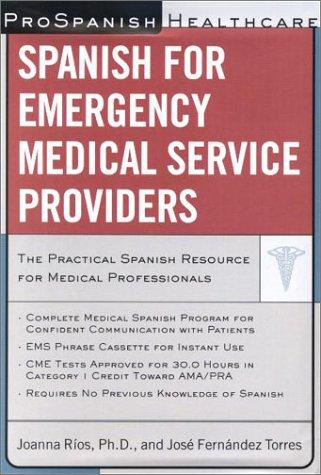 Prospanish Healthcare: Spanish for Emergency Medical Service Providers