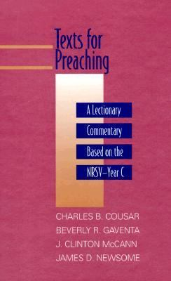 Texts for Preaching A Lectionary Commentary Based on the Nrsv, Year C