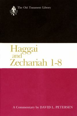 Haggai and Zechariah 1-8 A Commentary