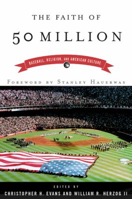 Faith of Fifty Million Baseball, Religion, and American Culture