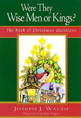 Were They Wise Men or Kings? The Book of Christmas Questions