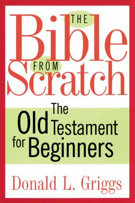 Bible from Scratch The Old Testament for Beginners