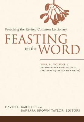 Feasting on the Word, Year B: Preaching the Revised Common Lectionary, Vol. 4