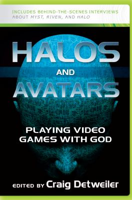 Halos and Avatars: Playing Video Games With God
