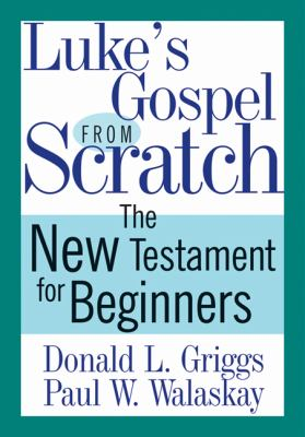 Luke's Gospel from Scratch : The New Testament for Beginners