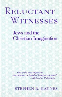 Reluctant Witnesses Jews and the Christian Imagination