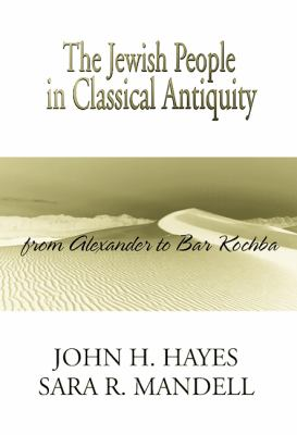 Jewish People in Classical Antiquity From Alexander to Bar Kochba