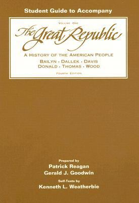Student Guide to Accompany the Great Republic A History of the American People