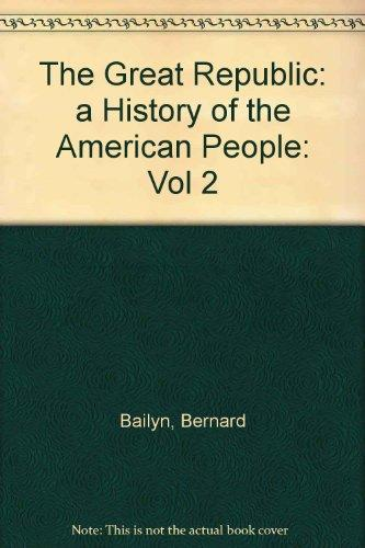 The Great Republic: A History of the American People, Volume Two (Vol 2)