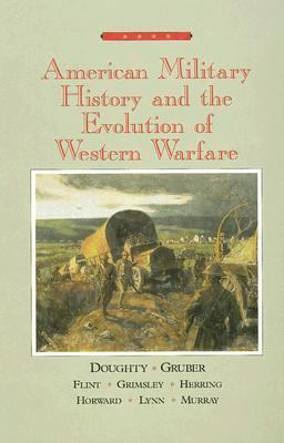 American Military History and the Evolution of Western Warfare