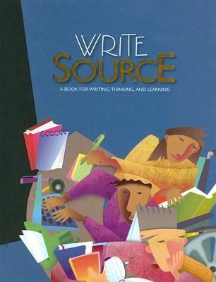 Write Source: A Book for Writing, Thinking, and Learning