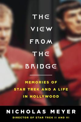 The View From the Bridge: Memories of Star Trek and a Life in Hollywood