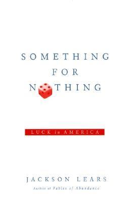 Something for Nothing Luck in America